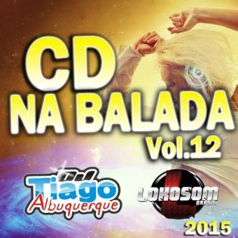 Baixar Cd Na Balada Vol12  2015  Dj Tiago Albuquerque