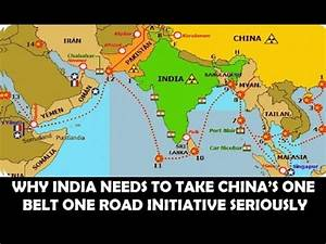Why India needs to take China's One Belt One Road ...