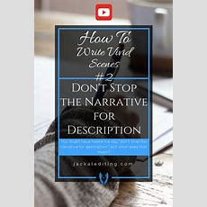 How To Write Vivid Scenes Don't Stop The Narrative For Description