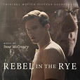 REBEL IN THE RYE - Original Motion Picture Soundtrack by ...