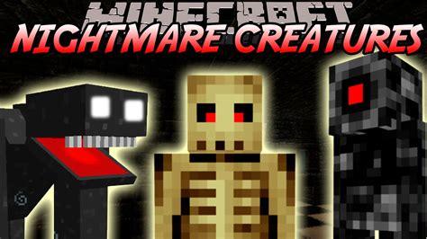 nightmare creatures mod   minecraft scarier