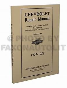 1927 Chevrolet Car  U0026 Truck Repair Shop Manual Original