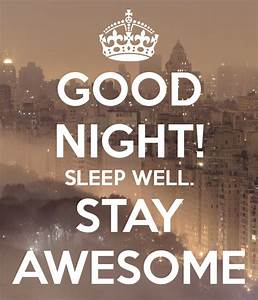 GOOD NIGHT! SLE... Awesome Party Night Quotes