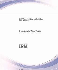 Administrator Client Guide Ibm Info Sphere Data Stage And