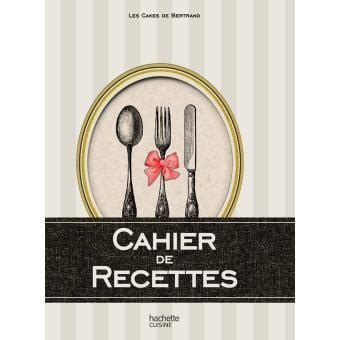 le cahier de recettes des cakes de bertrand broché