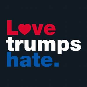 Love Trumps Hate T-Shirt – FishbiscuitDesigns