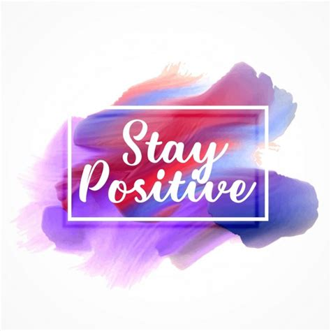 Stay positive, artistic quote Vector
