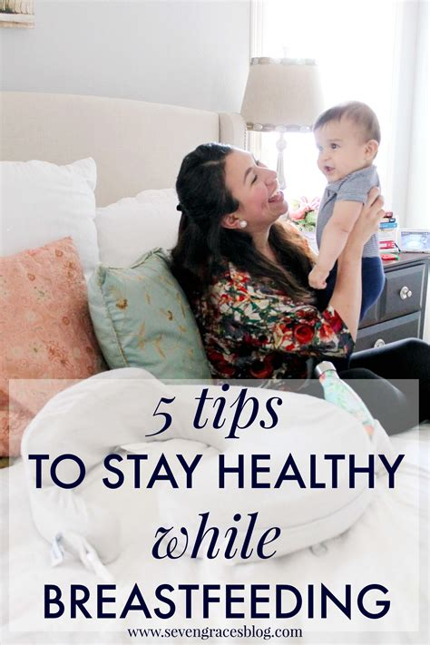5 Tips To Stay Healthy While Breastfeeding Seven Graces Blog