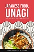 Japanese Food, Unagi: Why You Must Try Some In Tokyo in ...