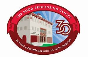 Food Processing Center celebrates 30th with open house ...