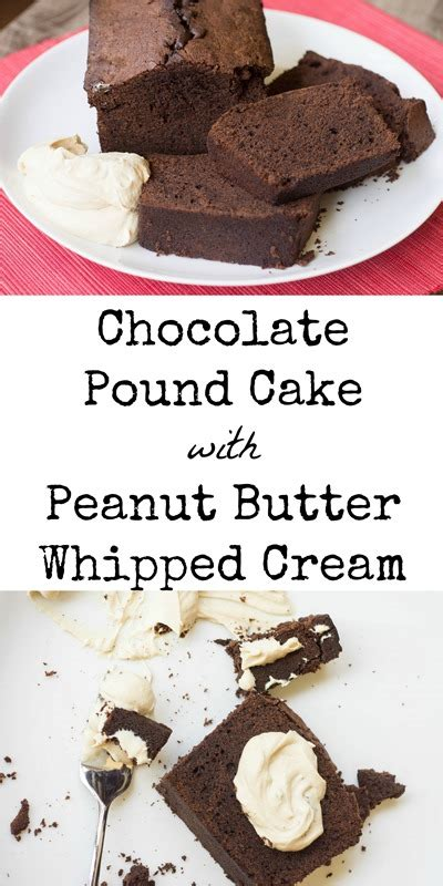 chocolate pound cake  peanut butter whipped cream