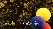 Ryan Adams - Willow Lane - YouTube