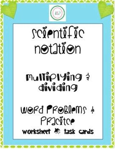 Scientific Notation Multiplication And Division Practice Problems  Scientific Notation Word