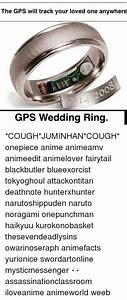 funny cough memes of 2017 on meme in class With gps wedding ring