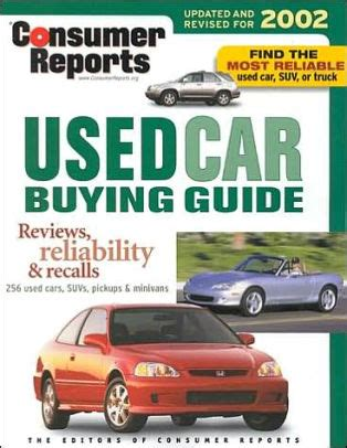 Consumer Reports Car Buying by Consumer Reports Used Car Buying Guide By Consumer Reports