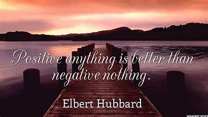 Positive Negative Quotes Better Nothing Than Anything