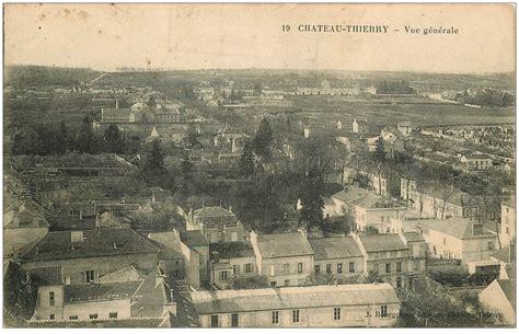 bureau 02 chateau thierry 02 chateau thierry vue générale 1915