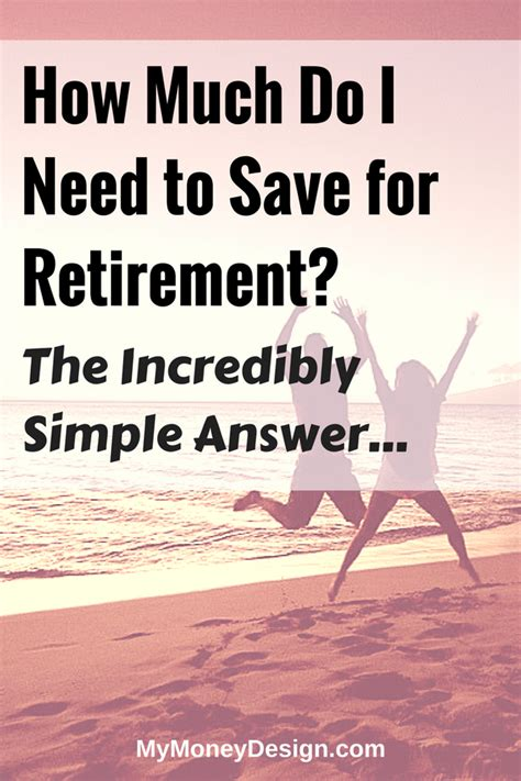 How Much Do I Need To Save For Retirement? The Simple Answer