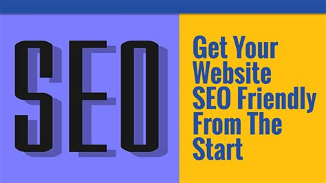 Get Your Website Seo Friendly From The Start