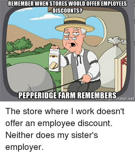 remember when stores wouldofferemployees discounts pepperidge farm remembers ne the store where