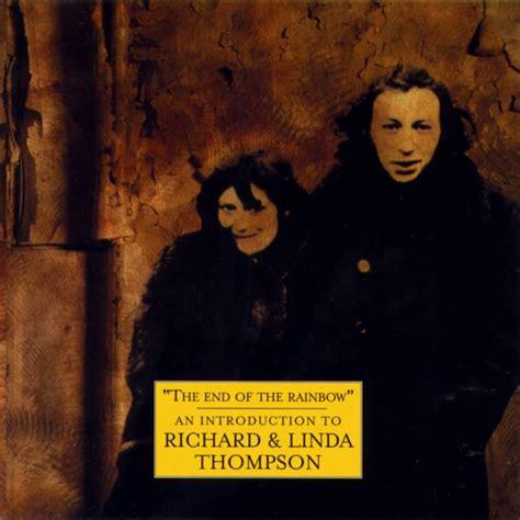 Richard & Linda Thompson The End Of The Rainbow