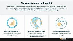 Announcing Amazon Pinpoint - January 2017 AWS Online Tech ...
