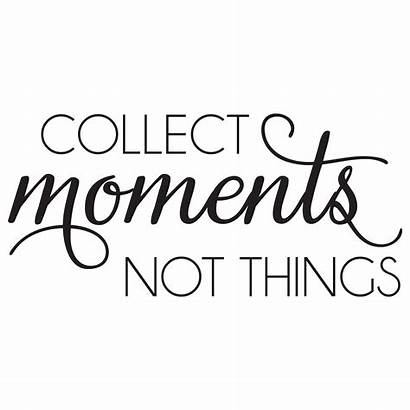 Collect Moments Things Wall Quotes Decal Wallquotes