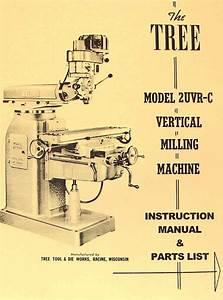 Tree 2uvrc Vertical Milling Machine Instructions  U0026 Parts