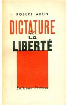 essais francais dictature de la liberte robert aron