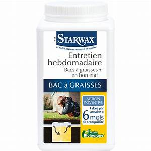 Bac à Graisse : entretien bac graisse starwax bo te 750 g de entretien ~ Melissatoandfro.com Idées de Décoration