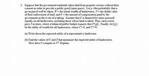 Solved: Suppose That The Government Randomly Takes Land Fr ...
