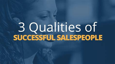 3 Qualities Of Successful Salespeople