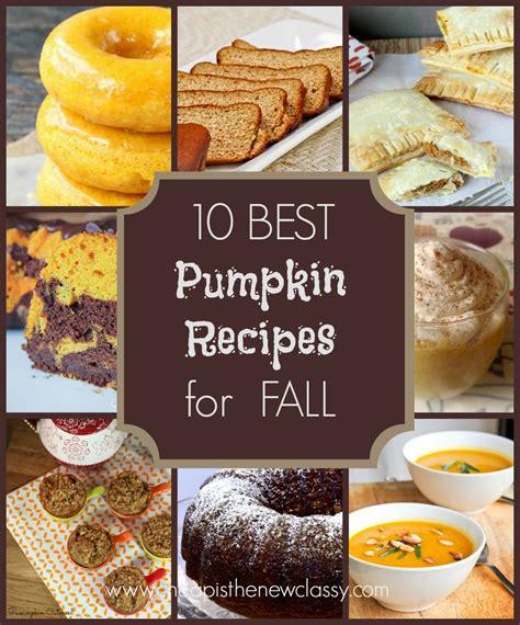 10 Pumpkin Recipes Fall 10 of the best fall pumpkin recipes
