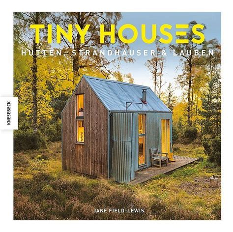 Tiny House Buch by Tiny Houses Field Lewis Buch Kaufen Exlibris Ch