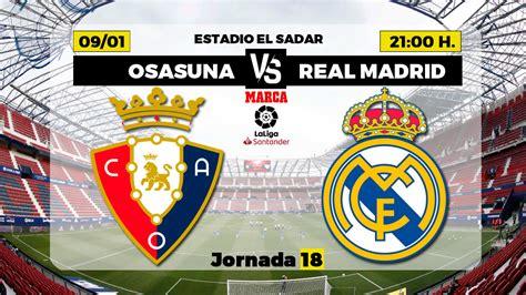 La Liga Santander: Osasuna - Real Madrid: horario y dónde ...