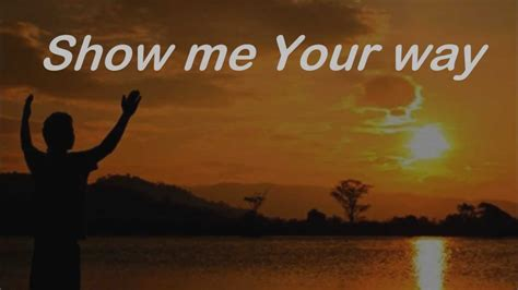 Show Me Your Ways Darlene Zschech Youtube