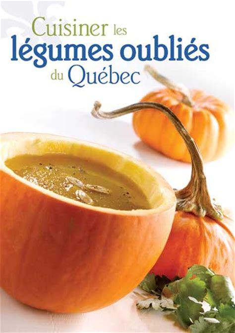 cuisiner le coing cuisiner les légumes oubliés du québec recettes du québec