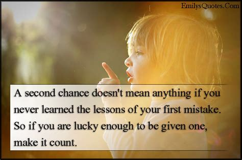 A second chance doesn't mean anything if you never learned