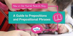 A Guide To Prepositions And Prepositional Phrases