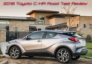 Leasing Toyota Chr : 2018 toyota c hr road test review an eye popping design from toyota road travel magazine ~ Medecine-chirurgie-esthetiques.com Avis de Voitures