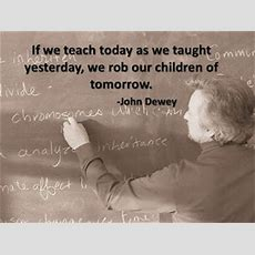 "Lessons Learned From The Bunny Teacher ""if We Teach Today As We Taught Yesterday, We Rob Our"