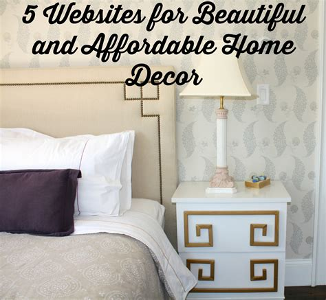 home decor website friday favorites 5 websites for beautiful and affordable