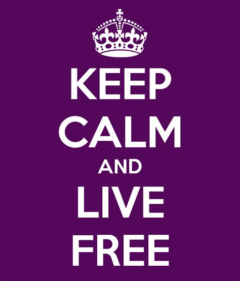 keep calm and live free poster fcs keep calm o matic