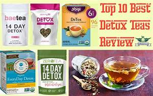 Top 10 Best Detox Teas Of 2020 For Weight Loss  U2013 Results In 30 Days With Full Review