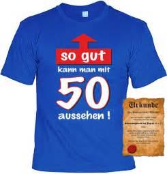 sprüche für 50 geburtstag lustiges t shirt zum 50 geburtstag so gut kann mit 50 aussehen funshirt als coole