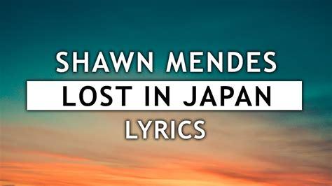 Lost In Japan (lyrics)