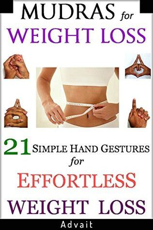 mudras  weight loss  simple hand gestures  effortless weight loss discover