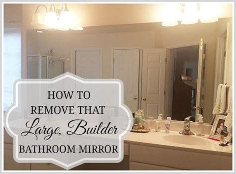 How To Remove A Bathroom Mirror Glued To The Wall by How To Safely Remove That Large Builder Bathroom Mirror