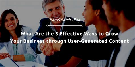 What Are The 3 Effective Ways To Grow Your Business Through Usergenerated Content  Rankwatch Blog