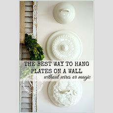 The Best Way To Hang Plates On A Wall Without Wires Or Magic Stonegable